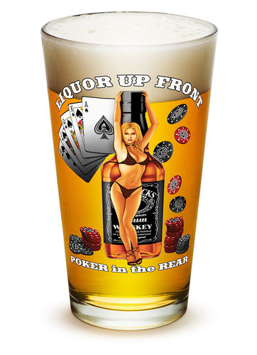 """Liquor up Front Poker in The Rear"" Pint Glass - Glas"